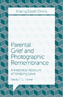 Cover of Parental Grief and Photographic Remembrance: A Historical Account of Undying Love