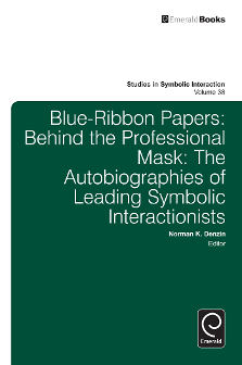 Cover of Blue-Ribbon Papers: Behind the Professional Mask: The Autobiographies of Leading Symbolic Interactionists